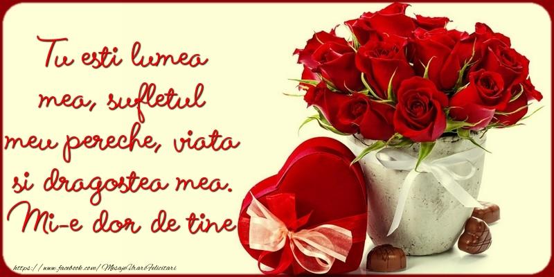 Felicitari de dragoste cu flori - Tu esti lumea mea, sufletul meu