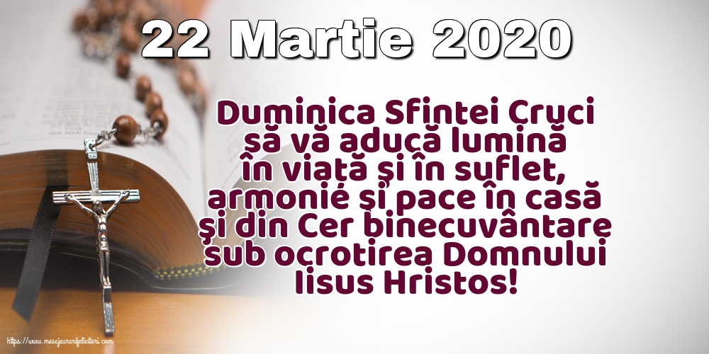 Imagini de Duminica Crucii - 22 Martie 2020 Duminica Sfintei Cruci să vă aducă lumină în viaţă şi în suflet
