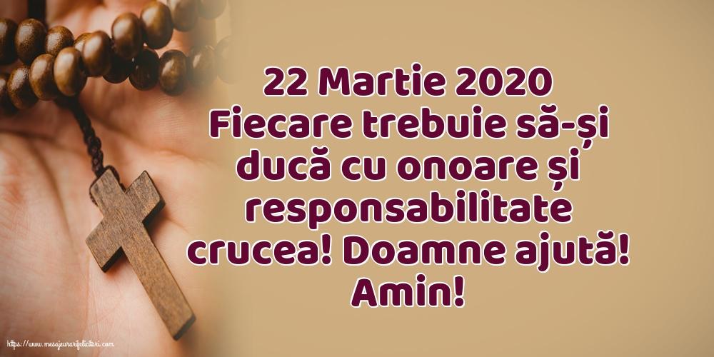 Imagini de Duminica Crucii - 22 Martie 2020 Fiecare trebuie să-și ducă cu onoare și responsabilitate crucea!