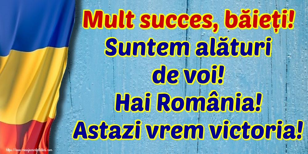 Imagini pentru Evenimente Sportive - Mult succes, băieți! Suntem alături de voi! Hai România! Astazi vrem victoria!