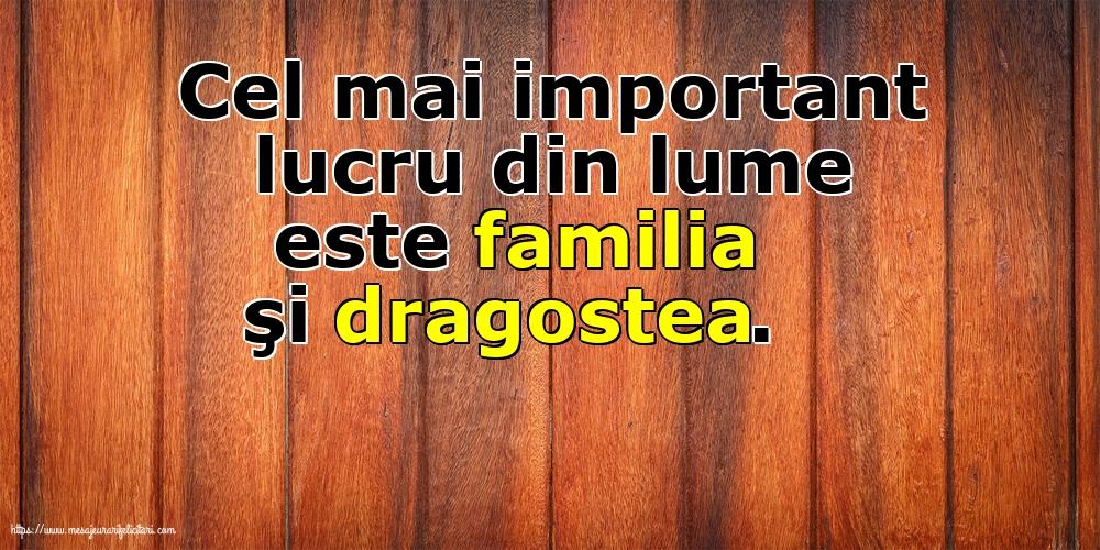 Imagini despre Familie - Cel mai important lucru din lume este familia şi dragostea.