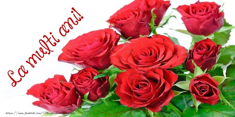 Felicitari cu flori cu trandafiri - La multi ani!