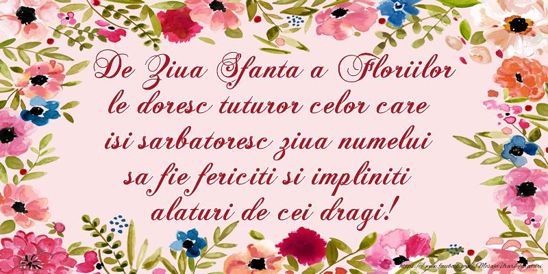 De Ziua Sfanta a Floriilor le doresc tuturor celor care isi sarbatoresc ziua numelui sa fie fericiti si impliniti alaturi de cei dragi!