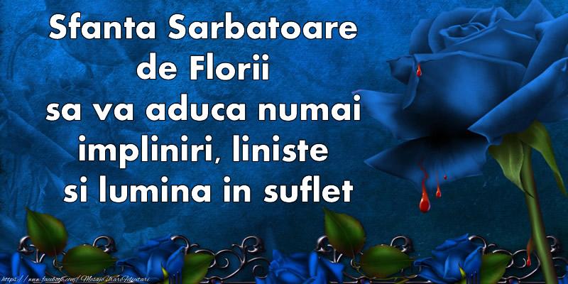 Sfanta Sarbatoare de Florii sa iti aduca numai impliniri, liniste si lumina in suflet.