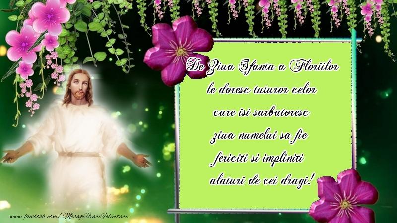 Felicitari de Florii - De Ziua Sfanta a Floriilor...