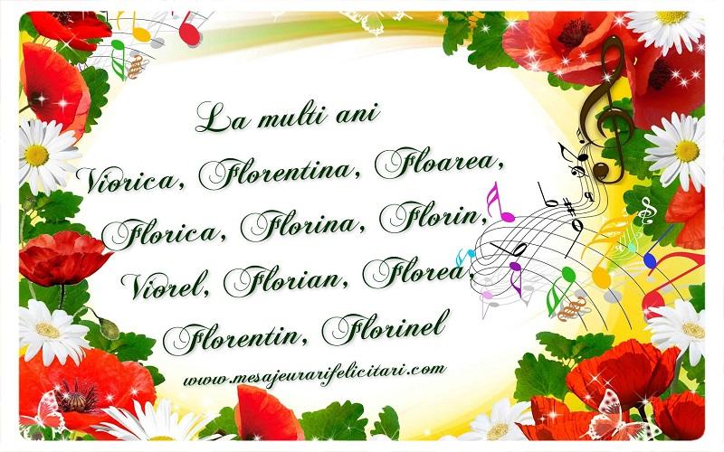 La multi ani Viorica, Florentina, Floarea, Florica, Florina, Florin, Viorel, Florian, Florea, Florentin, Florinel
