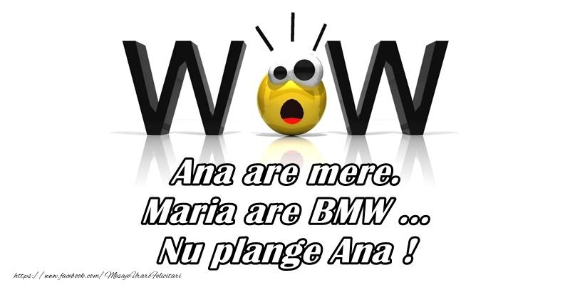 Felicitari Haioase - Ana are mere, Maria are BMW... Nu plange Ana!