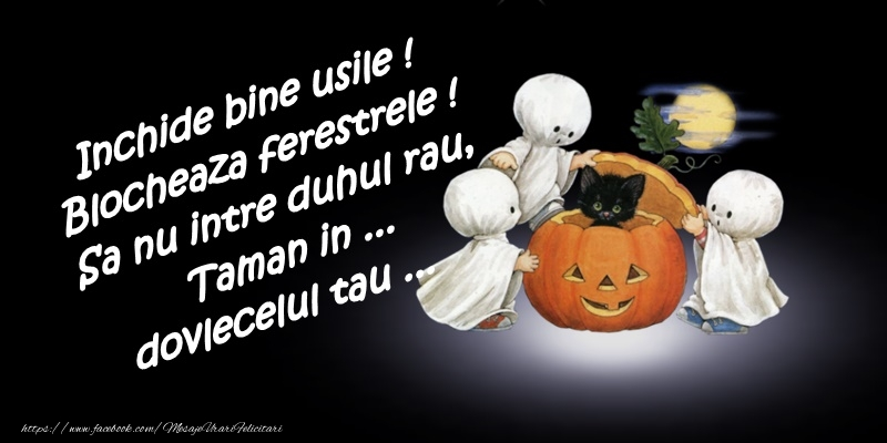 Felicitari de Halloween - Inchide bine usile. Blocheaza ferestrele.
