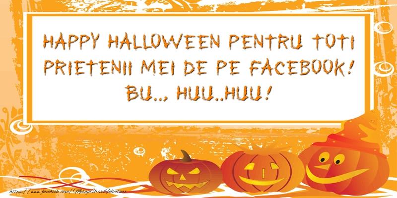 Happy Halloween pentru toti prietenii mei de pe facebook! Bu.., Huu..Huu!