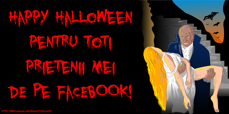 Dracula: Happy Halloween pentru toti prietenii mei de pe Facebook!
