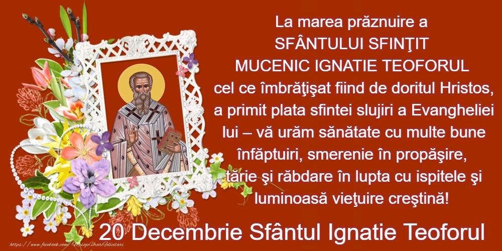 Felicitari de Sfântul Ignatie Teoforul - 20 Decembrie - Sfântul Ignatie Teoforul