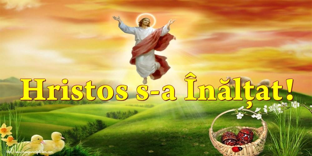Înălțarea Domnului Hristos s-a Înălţat!
