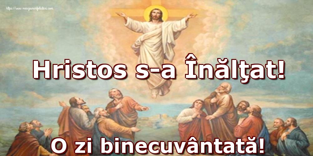 Înălțarea Domnului Hristos s-a Înălţat! O zi binecuvântată!