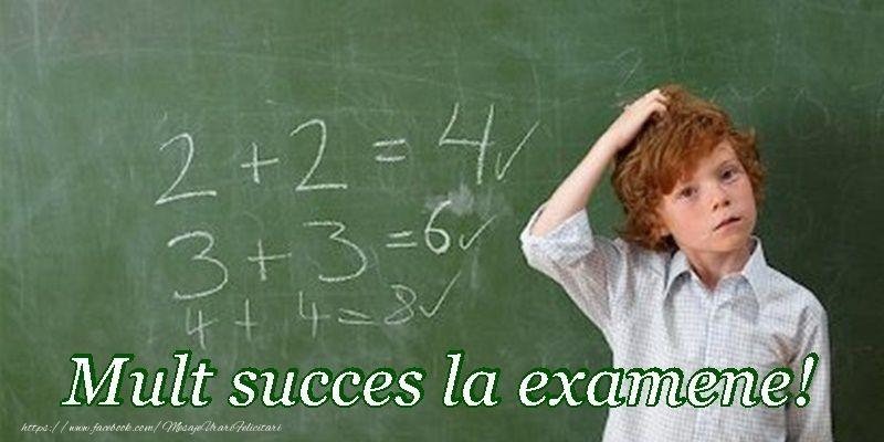 Felicitari de Incurajare - Mult succes la examene!