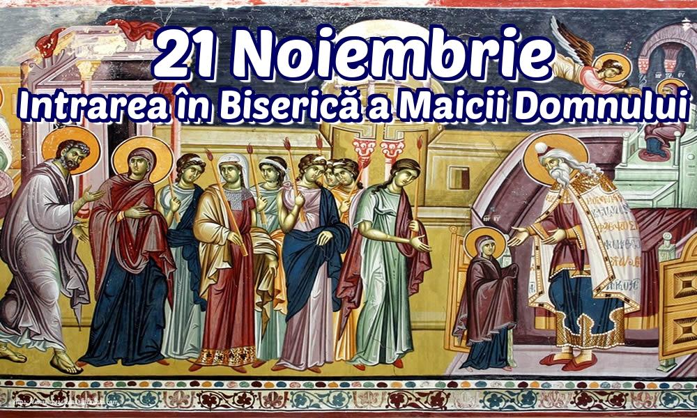 21 Noiembrie Intrarea în Biserică a Maicii Domnului
