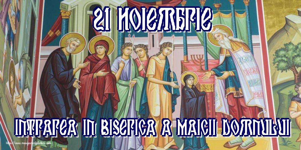 21 Noiembrie Intrarea in Biserica a Maicii Domnului