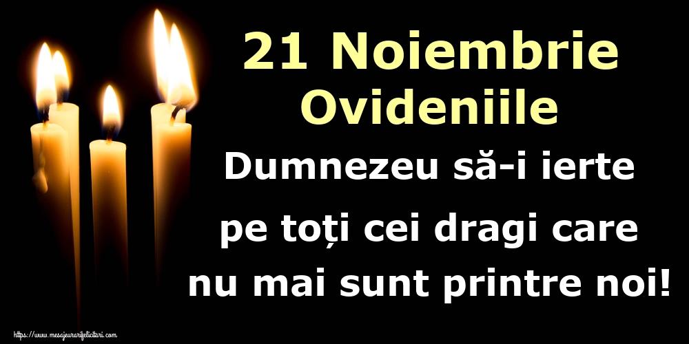 Intrarea Maicii Domnului în Biserică 21 Noiembrie Ovideniile Dumnezeu să-i ierte pe toți cei dragi care nu mai sunt printre noi!