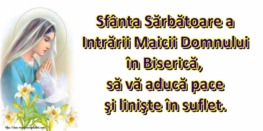 Felicitari de Intrarea Maicii Domnului în Biserică - Sfânta Sărbătoare a Intrării Maicii Domnului în Biserică, să vă aducă pace şi linişte în suflet. - mesajeurarifelicitari.com