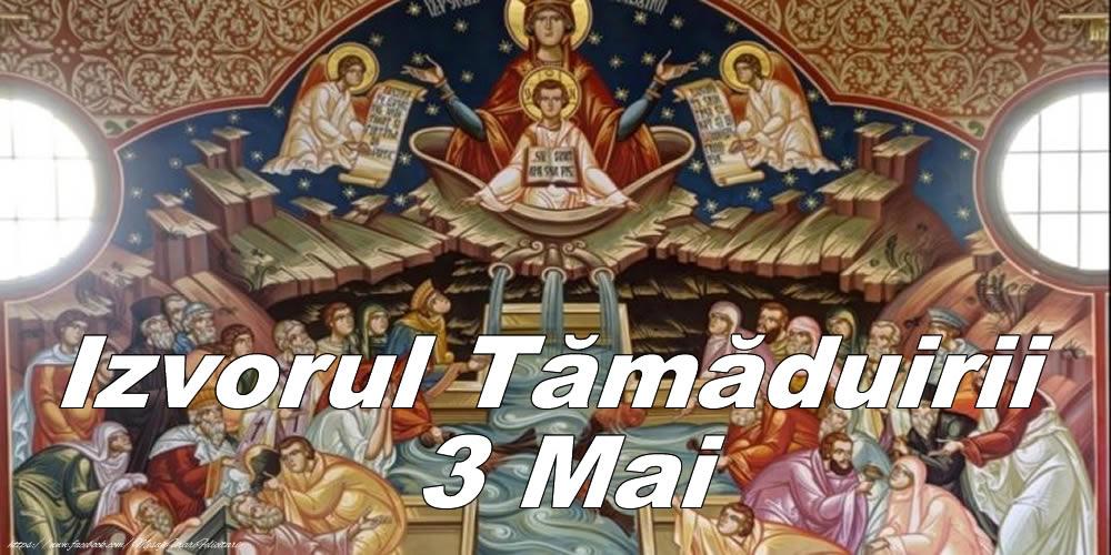3 Mai - Izvorul Tămăduirii