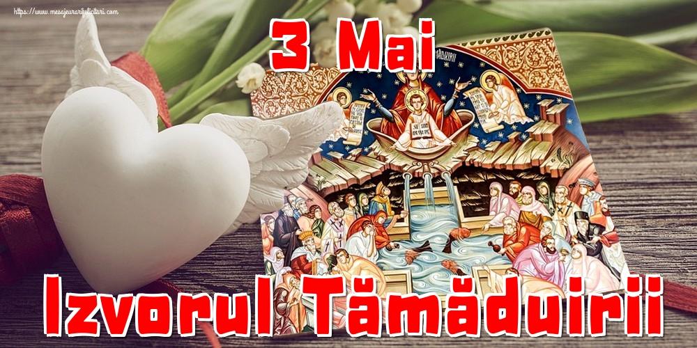 Imagini de Izvorul Tămăduirii - 3 Mai Izvorul Tămăduirii - mesajeurarifelicitari.com