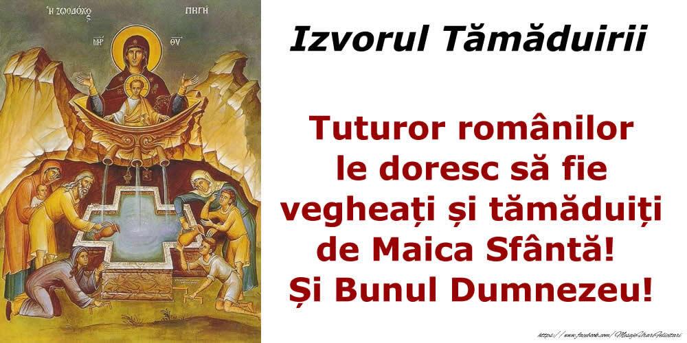 Izvorul Tămăduirii Tuturor românilor le doresc să fie vegheați și tămăduiți de Maica Sfântă! Și Bunul Dumnezeu!