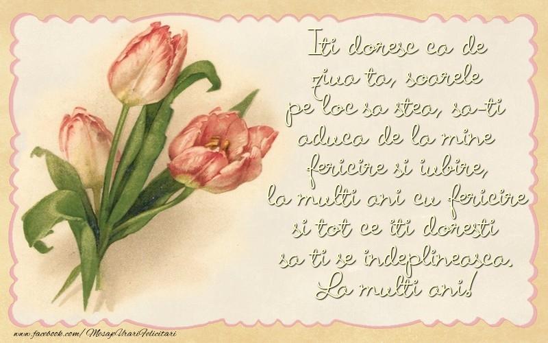 Felicitari de la multi ani cu flori - Iti doresc ca de ziua ta, soarele pe loc sa stea