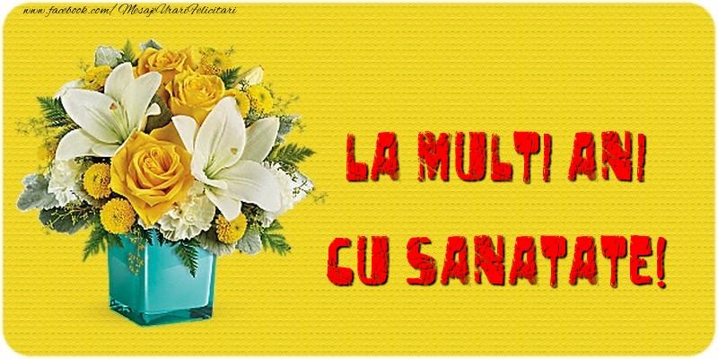 Felicitari de la multi ani cu flori - La multi ani cu sanatate!