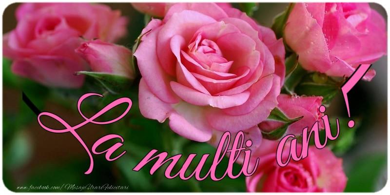 Felicitari de la multi ani cu flori - La multi ani