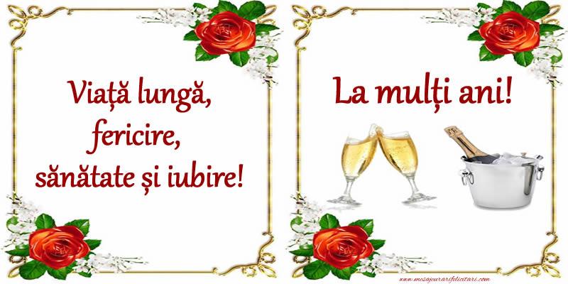 Felicitari de la multi ani cu sampanie - Viață lungă, fericire, sănătate și iubire! La mulți ani!