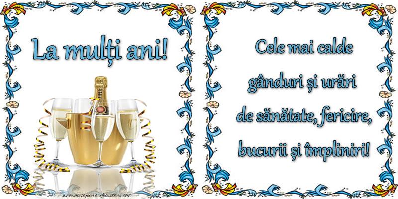 Felicitari de la multi ani cu sampanie - La mulți ani! Cele mai calde gânduri și urări de sănătate, fericire, bucurii și impliniri!