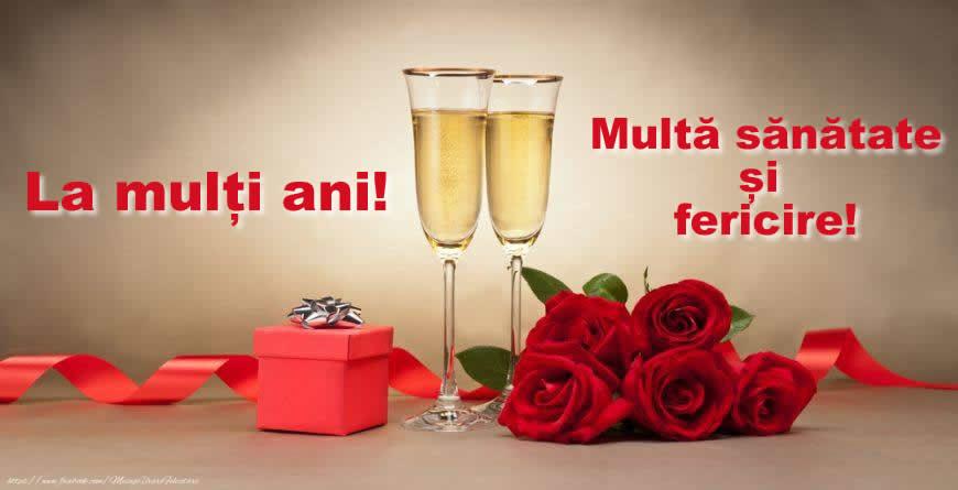 Felicitari de la multi ani - La mulți ani! Multă sănătate și fericire!