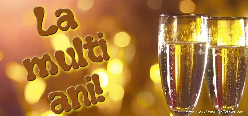 Felicitari de la multi ani cu sampanie - La multi ani!