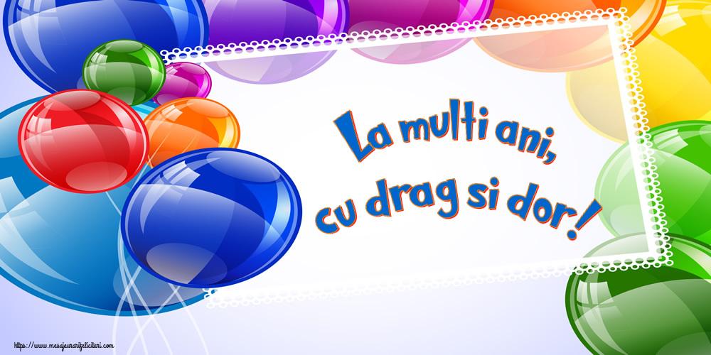 Felicitari de la multi ani - La multi ani, cu drag si dor! - mesajeurarifelicitari.com