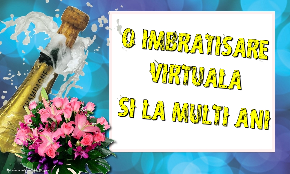 Felicitari de la multi ani cu flori - O imbratisare virtuala si la multi ani!