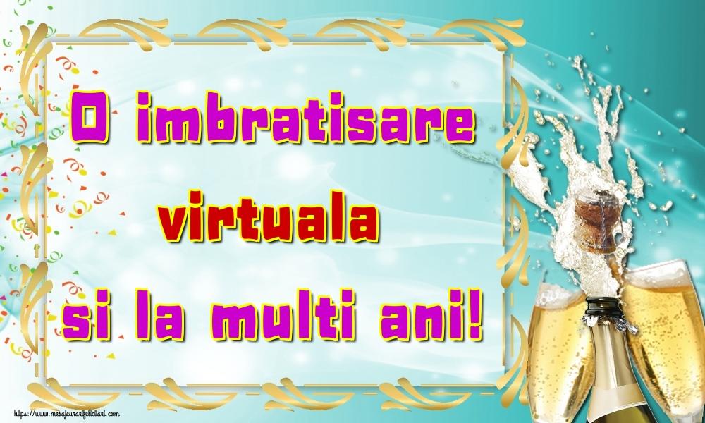 Felicitari de la multi ani cu sampanie - O imbratisare virtuala si la multi ani!