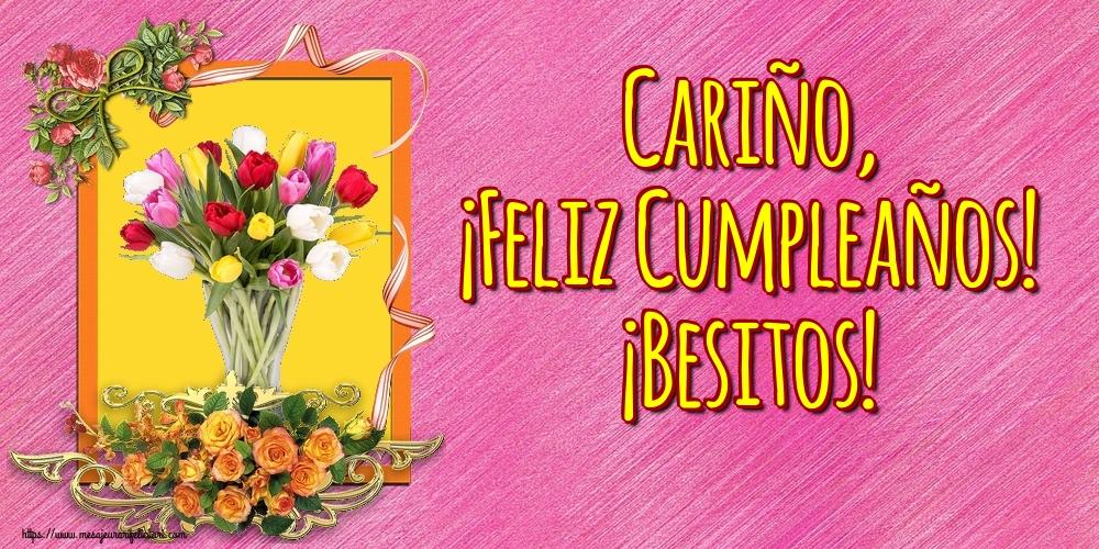 Felicitari de la multi ani in Spaniola - Cariño, ¡Feliz Cumpleaños! ¡Besitos!