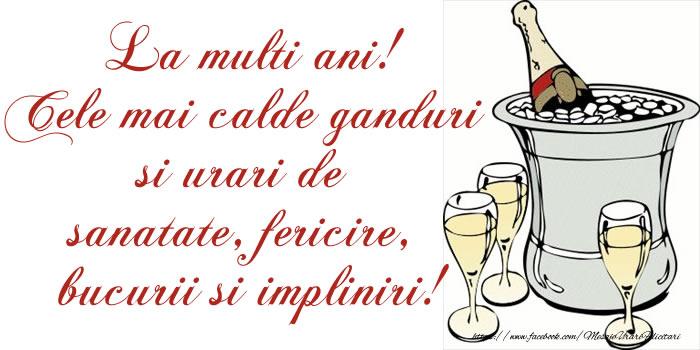 Felicitari de la multi ani cu sampanie - La multi ani! Cele mai calde ganduri si urari de sanatate, fericire, bucurii si impliniri!