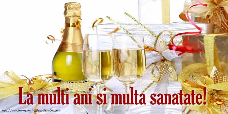 Cele mai apreciate felicitari de la multi ani cu sampanie - La multi ani si multa sanatate!