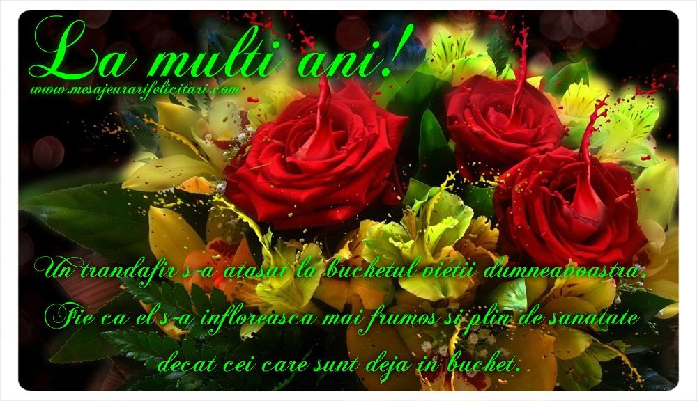 Felicitari de la multi ani cu flori - Un trandafir s-a atasat la buchetul vietii dumneavoastra. Fie ca el s-a infloreasca mai frumos si plin de sanatate