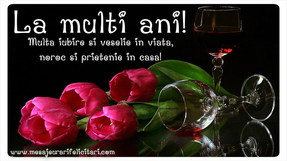 Felicitari de la multi ani cu flori - Multa iubire si veselie in viata, noroc si prietenie in casa.
