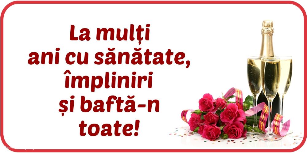 Felicitari de la multi ani cu mesaje - La mulți ani cu sănătate, împliniri și baftă-n toate!