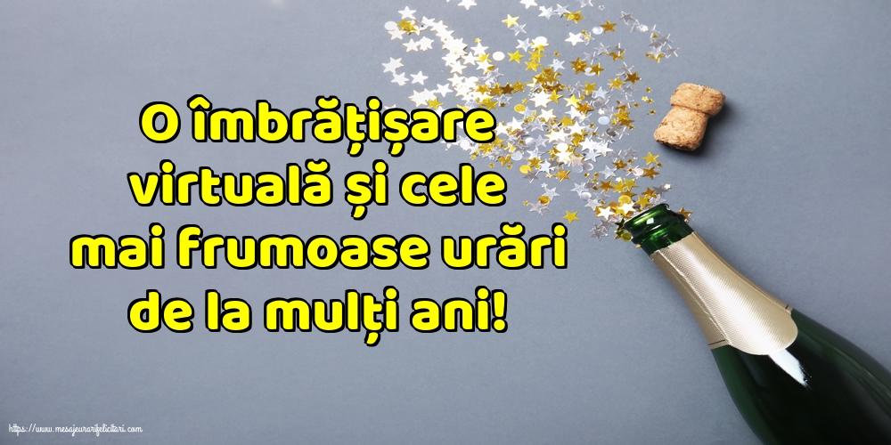 Felicitari de la multi ani cu sampanie - O îmbrățișare virtuală și cele mai frumoase urări de la mulți ani!