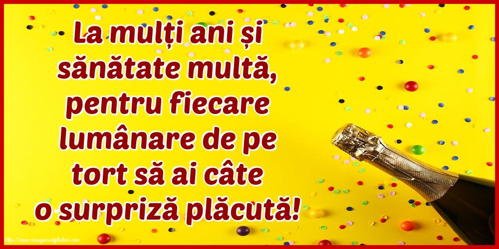 Felicitari de la multi ani cu sampanie - La mulți ani și sănătate multă, pentru fiecare lumânare de pe tort să ai câte o surpriză plăcută!