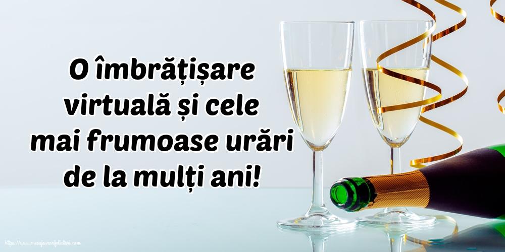Felicitari de la multi ani - O îmbrățișare virtuală și cele mai frumoase urări de la mulți ani! - mesajeurarifelicitari.com