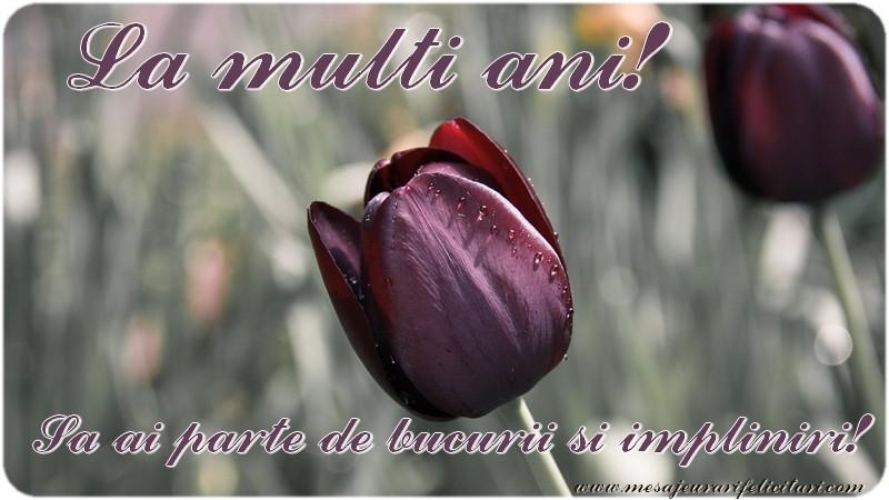 Felicitari de la multi ani cu flori - La multi ani! Sa ai parte de bucurii si impliniri!