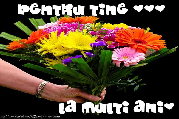 Felicitari de la multi ani cu flori - Pentru tine ... La multi ani!