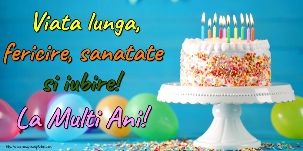 Felicitari de la multi ani - Viata lunga, fericire, sanatate si iubire! La Multi Ani!