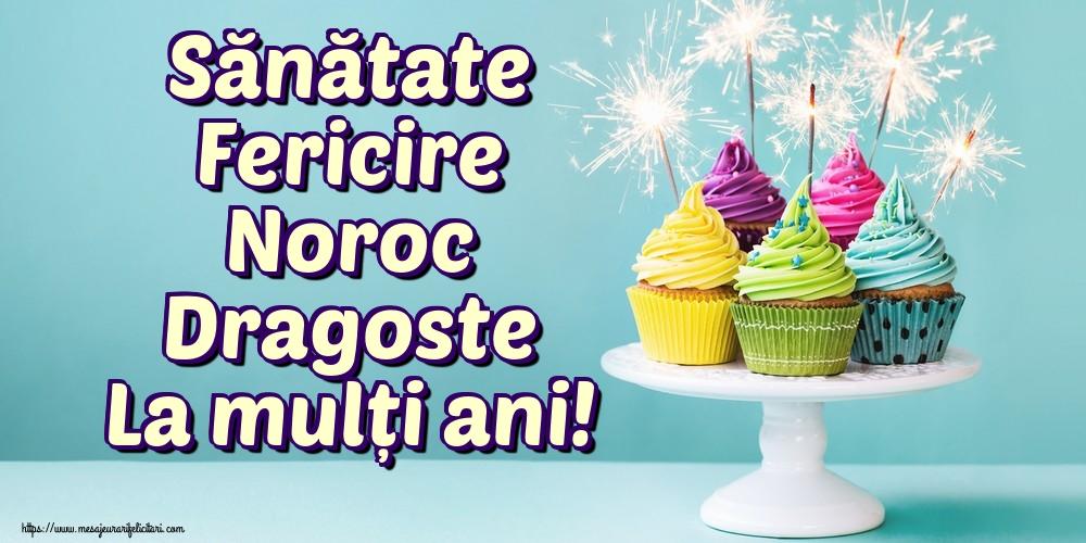 Felicitari de la multi ani - Sănătate Fericire Noroc Dragoste La mulți ani! - mesajeurarifelicitari.com