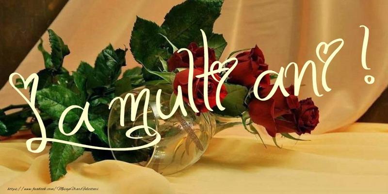 Cele mai apreciate felicitari de la multi ani cu flori - La multi ani!