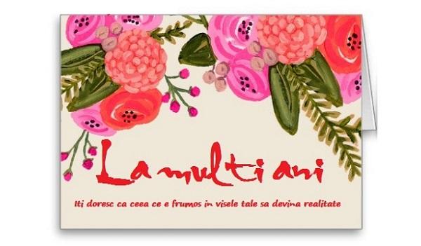 Felicitari de la multi ani cu flori - La multi ani! Iti doresc ceea ce e frumos in visurile tale sa devina realitate
